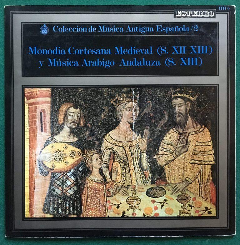 MONODÍA CORTESANA MEDIEVAL (S.XII-XIII) Y MÚSICA ARÁBIGO ANDALUZA S.XIII Y XIV - PORTADA